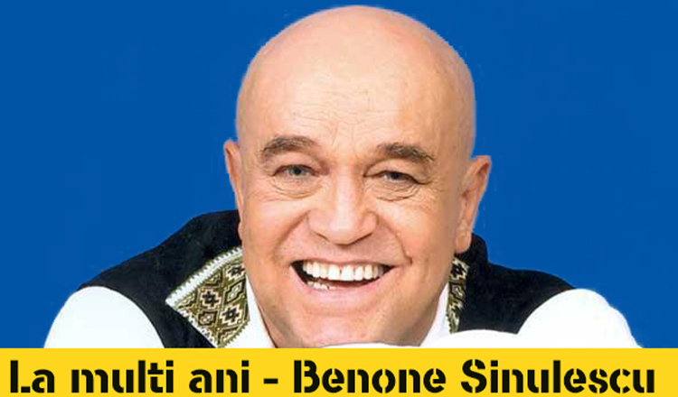 Astăzi e ziua ta: Benone Sinulescu
